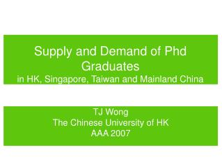 Supply and Demand of Phd Graduates in HK, Singapore, Taiwan and Mainland China