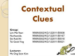 Group: Lim Mei Yean WMA0002/KG/122011/BI008 Nurhasnida WMA0002/KG/122011/BI167