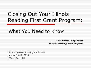 Closing Out Your Illinois Reading First Grant Program: