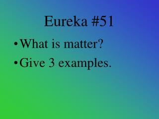 Eureka #51
