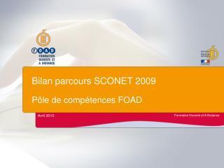 Bilan parcours SCONET 2009 Pôle de compétences FOAD