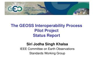 The GEOSS Interoperability Process Pilot Project Status Report