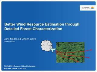 Better Wind Resource Estimation through Detailed Forest Characterization