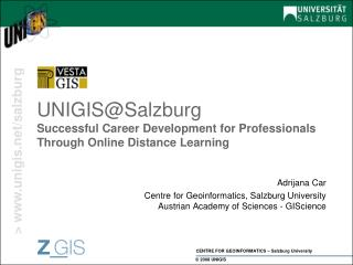 UNIGIS@Salzburg Successful Career Development for Professionals  Through Online Distance Learning