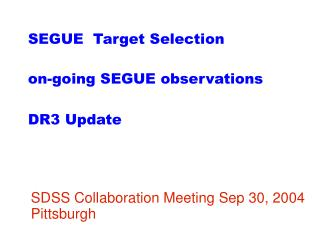 SEGUE  Target Selection on-going SEGUE observations DR3 Update