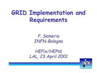 GRID Implementation and Requirements