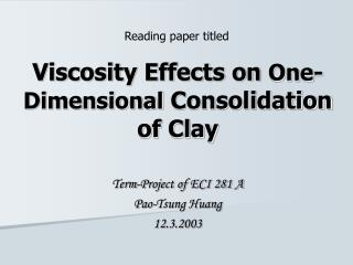 Viscosity Effects on  One-Dimensional  Consolidation of Clay