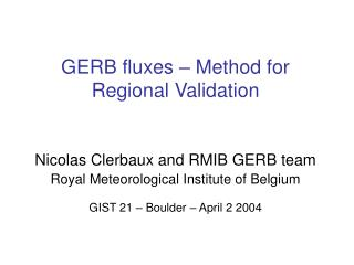 GERB fluxes –  Method for Regional V alidation