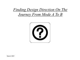 Finding Design Direction On The Journey From Mode A To B