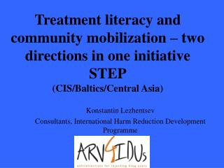 Konstantin Lezhentsev Consultants, International Harm Reduction Development Programme