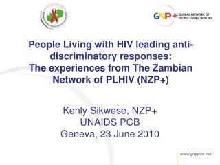 Kenly Sikwese, NZP+  UNAIDS PCB Geneva, 23 June 2010