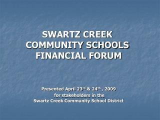 Presented April 23 rd  & 24 th  , 2009