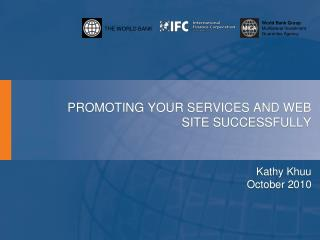 PROMOTING YOUR SERVICES AND WEB SITE SUCCESSFULLY Kathy  Khuu October 2010