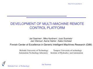 DEVELOPMENT OF MULTI-MACHINE REMOTE CONTROL PLATFORM
