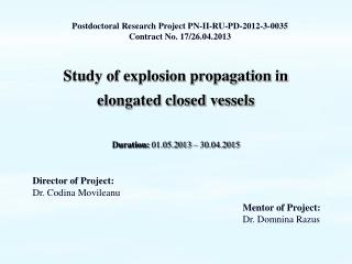 Study of explosion propagation in elongated closed vessels Duration:  01.05.2013 – 30.04.2015