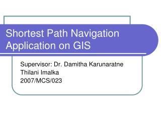 Shortest Path Navigation Application on GIS