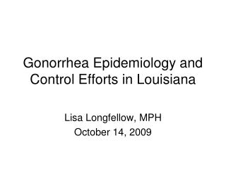 Gonorrhea Epidemiology and Control Efforts in Louisiana