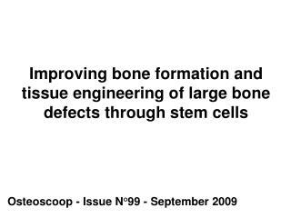 Improving bone formation and tissue engineering of large bone defects through stem cells