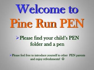 Welcome to Pine Run  PEN