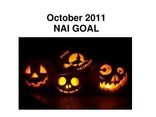 October 2011 NAI GOAL