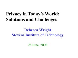 Privacy in Today's World: Solutions and Challenges