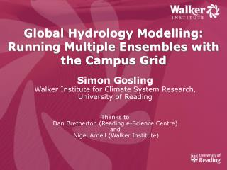 Global Hydrology Modelling: Running Multiple Ensembles with the Campus Grid