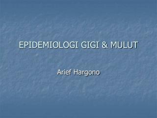 EPIDEMIOLOGI GIGI & MULUT
