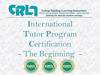 I nternational  T utor  P rogram  C ertification - The Beginning  -