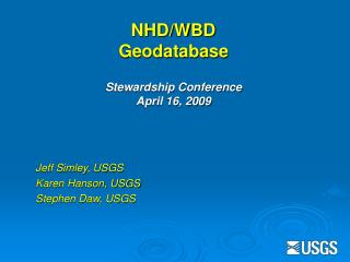 NHD/WBD  Geodatabase Stewardship Conference April 16, 2009