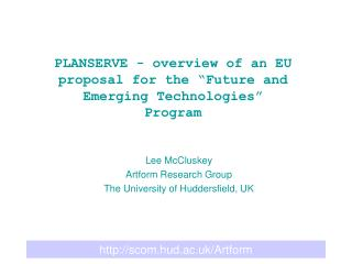 "PLANSERVE - overview of an EU proposal for the ""Future and Emerging Technologies"" Program"