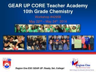 GEAR UP CORE Teacher Academy 10th Grade Chemistry