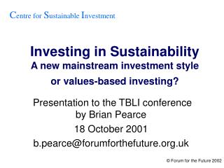 Investing in Sustainability A new mainstream investment style or values-based investing