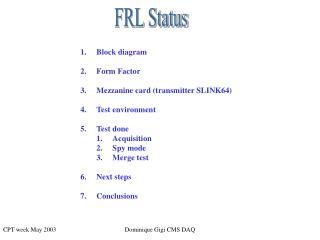 Block diagram Form Factor Mezzanine card (transmitter SLINK64) Test environment Test done