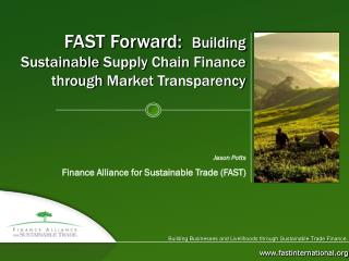 FAST Forward:   Building Sustainable Supply Chain Finance through Market Transparency