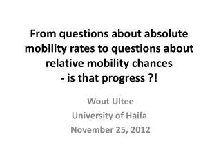 Wout Ultee University of Haifa  November 25, 2012