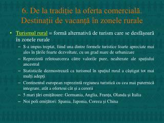 6. De la  tradi ție la oferta comercială. Destinații de vacanță în zonele rurale
