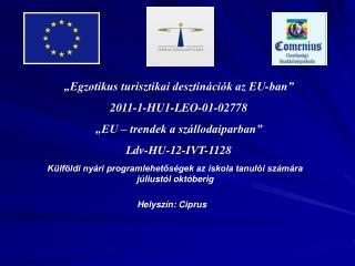 """""""Egzotikus turisztikai desztinációk az EU-ban""""  2011-1-HU1-LEO-01-02778"""