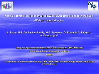 A. Barbe, M.R. De Backer-Barilly, Vl.G. Tyuterev,  D. Romanini 1 , S.Kassi 1  , A. Campargue 1