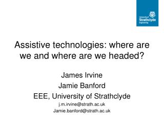 Assistive technologies: where are we and where are we headed?