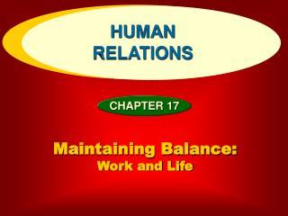 Maintaining Balance:  Work and Life