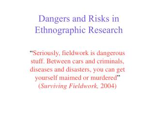 Dangers and Risks in Ethnographic Research