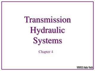 Transmission Hydraulic  Systems