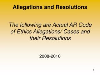The following are Actual AR Code of Ethics Allegations