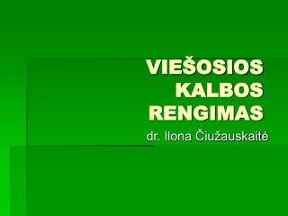 VIEŠOSIOS KALBOS RENGIMAS