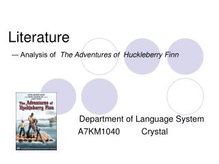 Literature ― Analysis of   The Adventures of  Huckleberry Finn