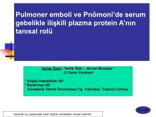 Pulmoner emboli ve Pnömoni'de serum  gebelikle ilişkili plazma protein A'nın tanısal rolü