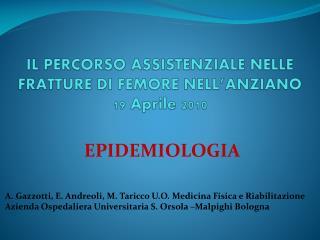 IL PERCORSO ASSISTENZIALE NELLE FRATTURE  DI  FEMORE NELL'ANZIANO  19 Aprile 2010