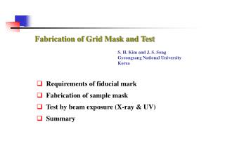 Fabrication of Grid Mask and Test
