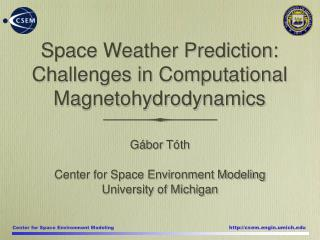 Space Weather Prediction: Challenges in Computational Magnetohydrodynamics