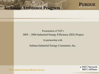 Presentation of TAP's 2005 – 2006 Industrial Energy Efficiency (IEE) Project In partnership with